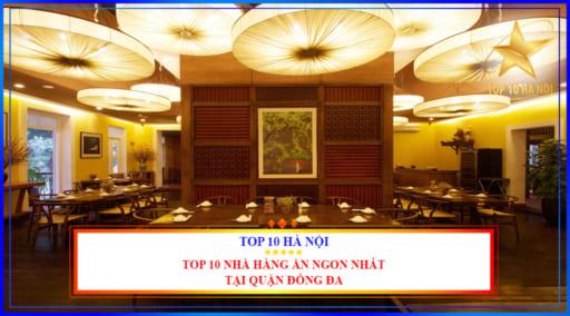 Top 10 nhà hàng ăn ngon nhất tại quận Đống Đa