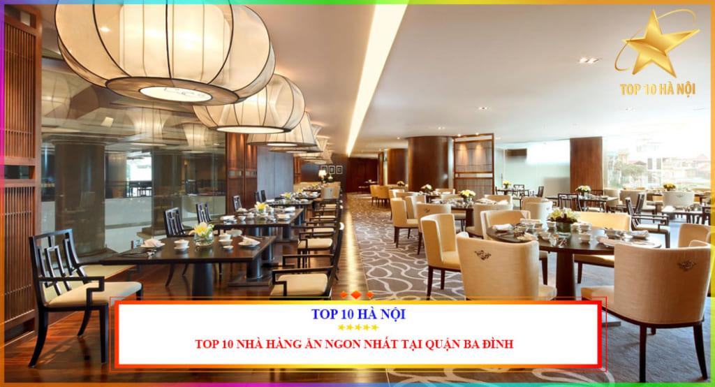 Top 10 nhà hàng ăn ngon nhất tại quận Ba Đình