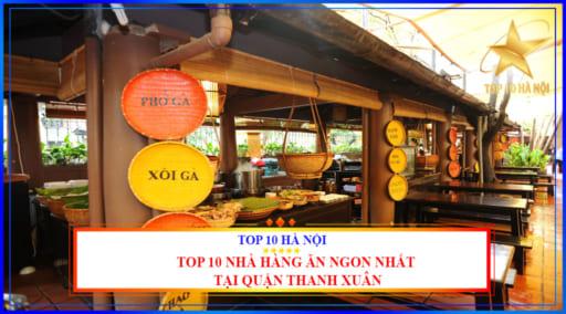 Top 10 nhà hàng ăn ngon nhất tại quận Thanh Xuân
