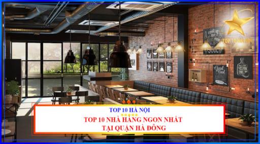 Top 10 nhà hàng ngon nhất tại quận Hà Đông