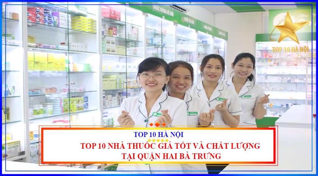 Top 10 nhà thuốc giá tốt và chất lượng nhất tại quận Hai Bà Trưng