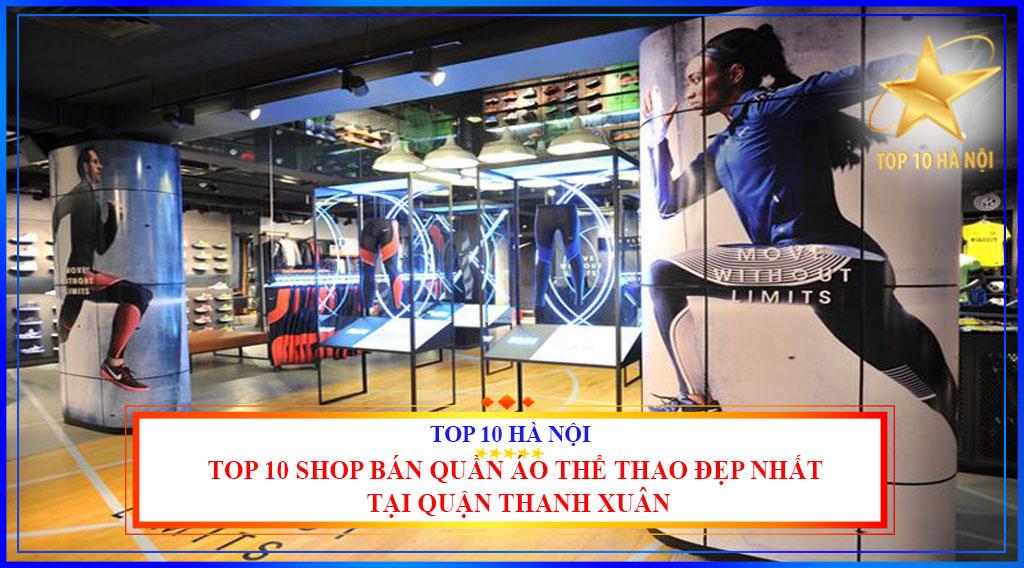 TOP 10 SHOP BÁN QUẦN ÁO THỂ THAO ĐẸP NHẤT TẠI QUẬN THANH XUÂN