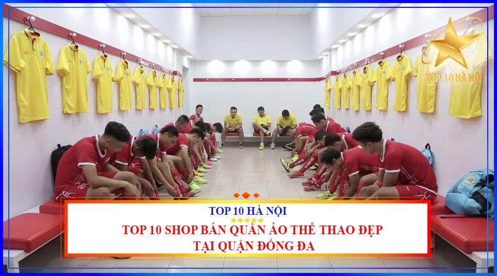 TOP 10 SHOP BÁN QUẦN ÁO THỂ THAO ĐẸP TẠI QUẬN ĐỐNG ĐA