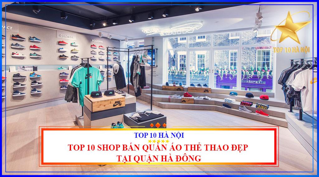 TOP 10 SHOP BÁN QUẦN ÁO THỂ THAO ĐẸP TẠI QUẬN HÀ ĐÔNG