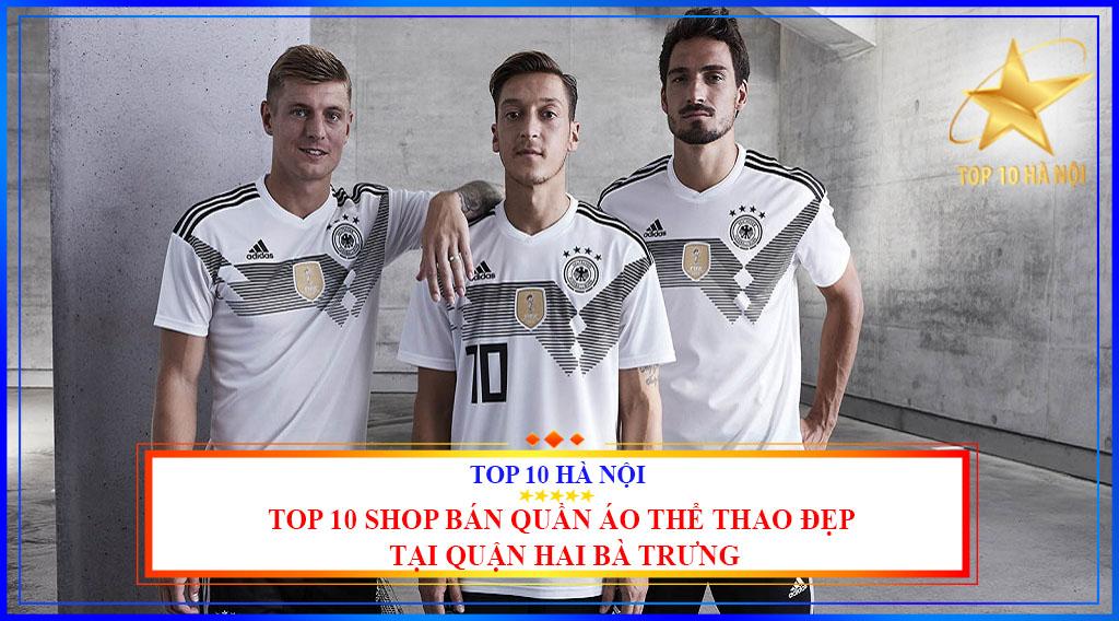 TOP 10 SHOP BÁN QUẦN ÁO THỂ THAO ĐẸP TẠI QUẬN HAI BÀ TRƯNG
