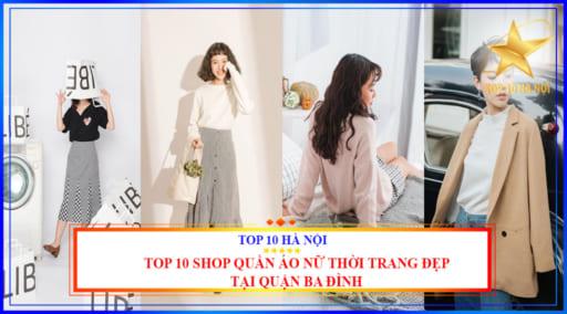 Top 10 shop quần áo nữ thời trang đẹp tại quận Ba Đình