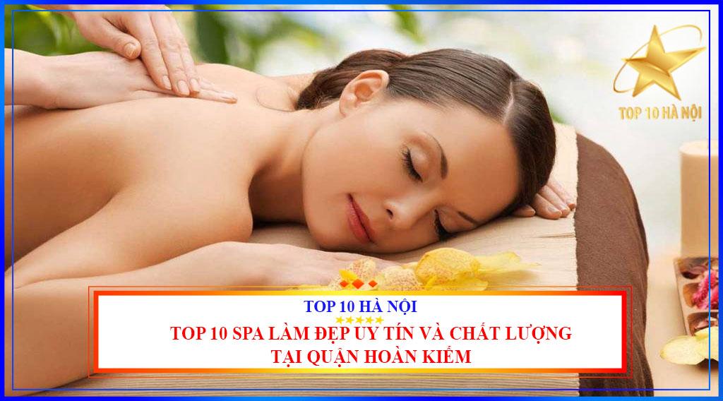 Top 10 spa làm đẹp uy tín và chất lượng tại quận Hoàn Kiếm