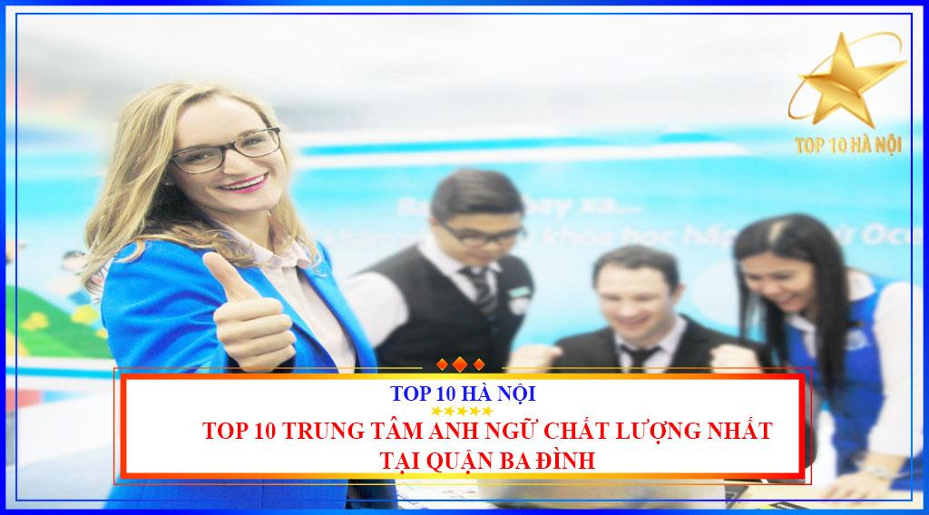 Top 10 trung tâm anh ngữ chất lượng nhất tại quận Ba Đình