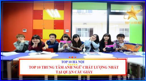 TOP 10 TRUNG TÂM ANH NGỮ CHẤT LƯỢNG NHẤT TẠI QUẬN CẦU GIẤY
