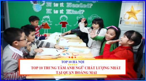 top 10 trung tâm anh ngữ chất lượng nhất tại quận Hoàng Mai