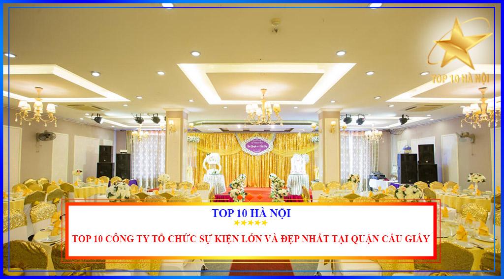 Top 10 công ty tổ chức sự kiện lớn và đẹp nhất tại quận Cầu Giấy