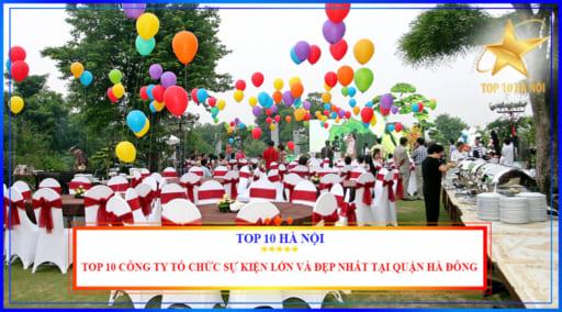 Top 10 công ty tổ chức sự kiện lớn và đẹp nhất tại quận Hà Đông