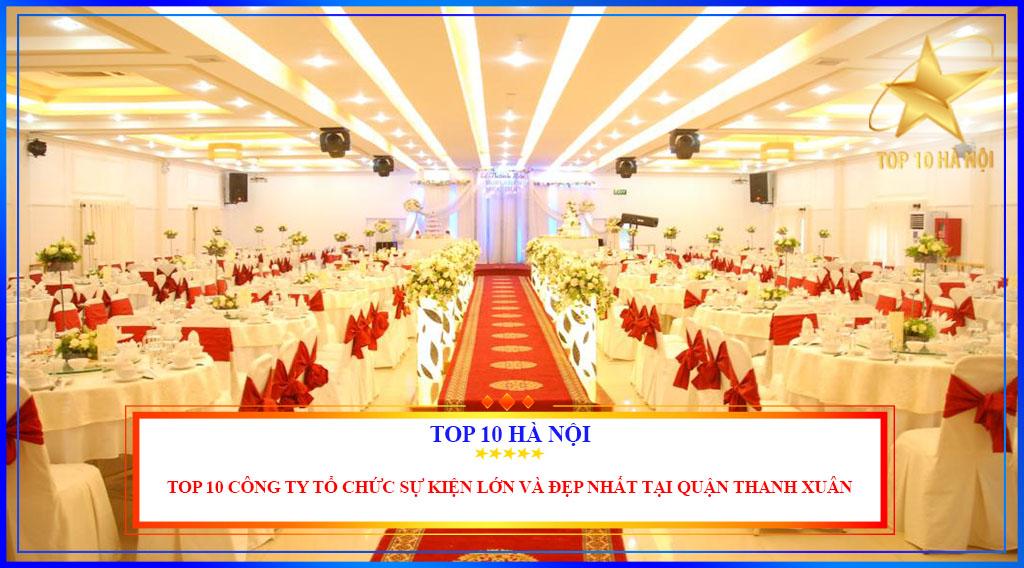 Top 10 công ty tổ chức sự kiện lớn và đẹp nhất tại quận Thanh Xuân