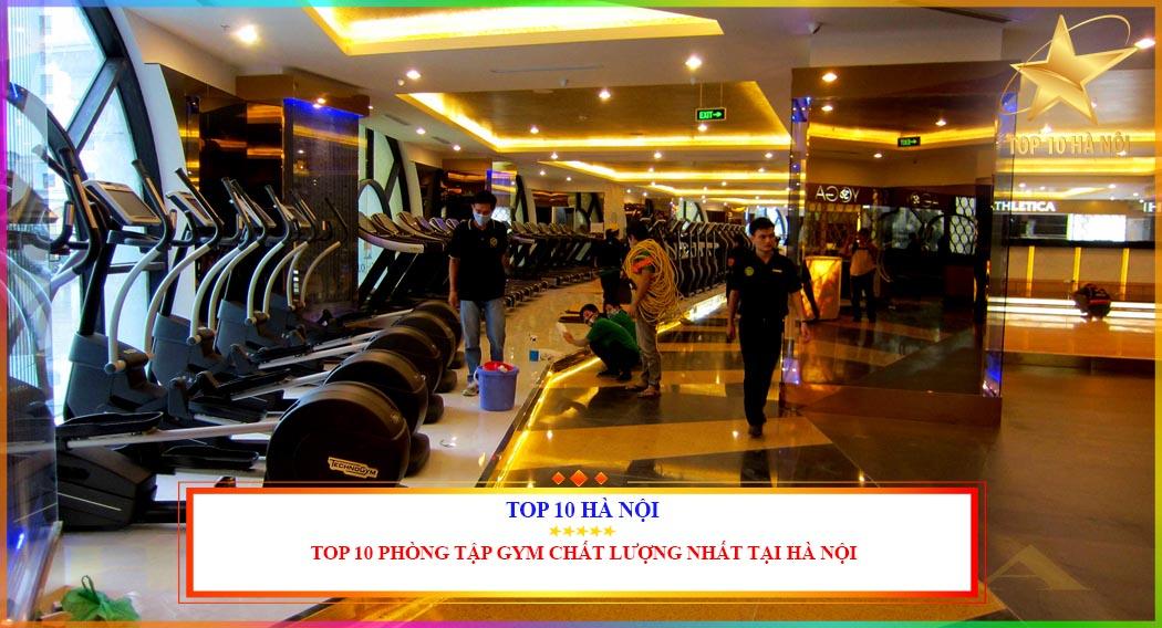 TOP 10 PHÒNG TẬP GYM CHẤT LƯỢNG NHẤT TẠI HÀ NỘI