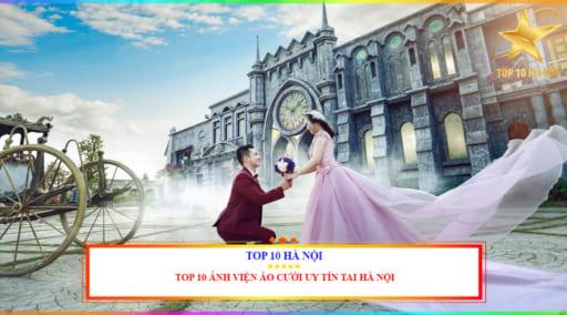 TOP 10 ẢNH VIỆN ÁO CƯỚI UY TÍN TẠI HÀ NỘI
