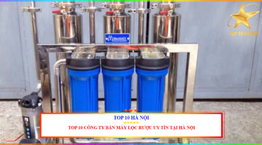 Công ty bán máy lọc rượu uy tín tại Hà Nội