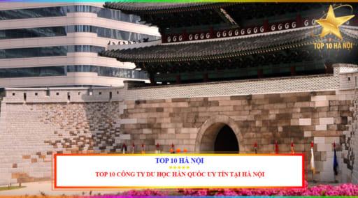 TOP 10 CÔNG TY DU HỌC HÀN QUỐC UY TÍN TẠI HÀ NỘI