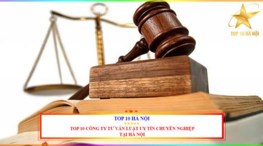 Top 10 công ty tư vấn luật uy tín chuyên nghiệp tại hà Nội