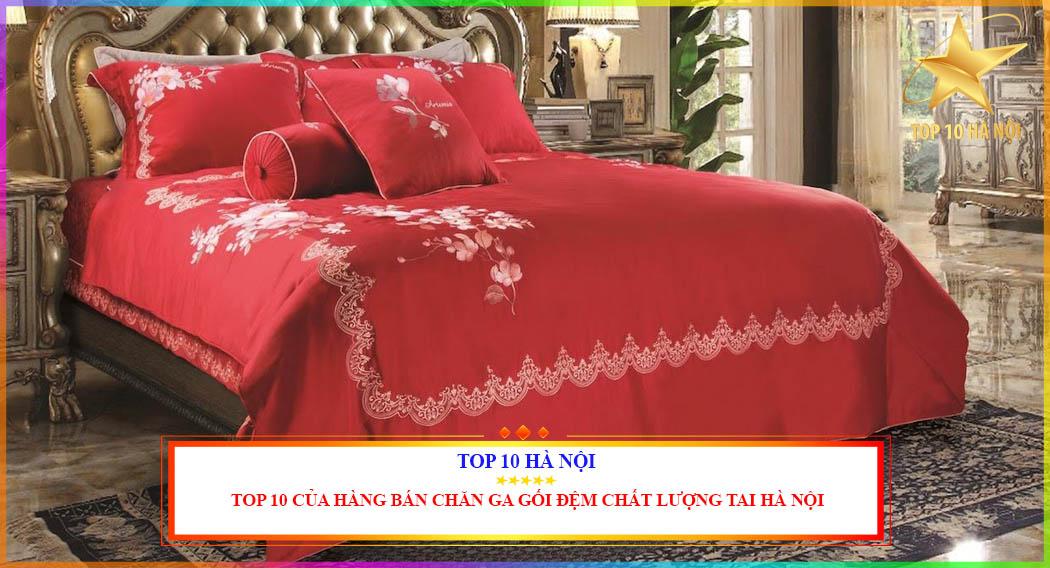 TOP 10 CỬA HÀNG BÁN CHĂN GA GỐI ĐỆM TẠI HÀ NỘI