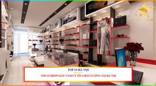 TOP 10 SHOP GIÀY NAM UY TÍN CHẤT LƯỢNG TẠI HÀ NỘI