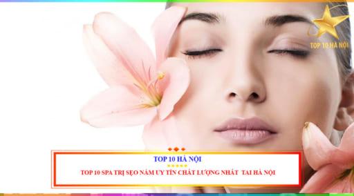 TOP 10 SPA TRỊ SẸO NÁM UY TÍN