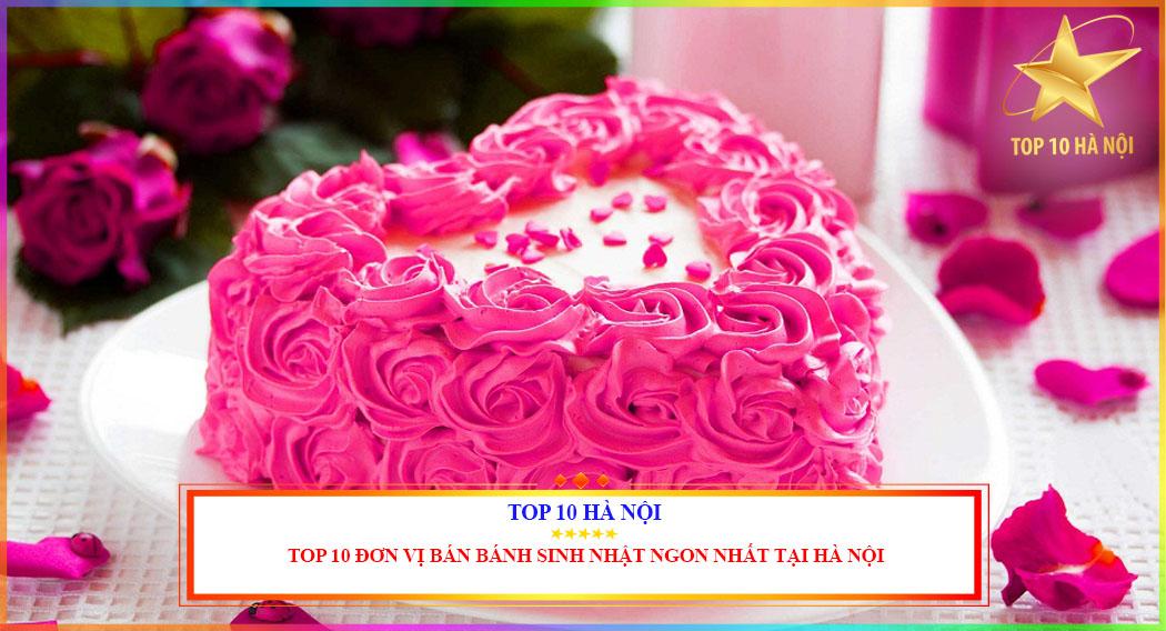 TOP 10 ĐỊA CHỈ BÁN BÁNH SINH NHẬT NGON TẠI HÀ NỘI