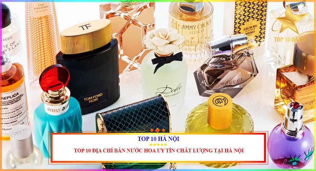 TOP 10 ĐỊA CHỈ BÁN NƯỚC HOA UY TÍN CHẤT LƯỢNG TẠI HÀ NỘI