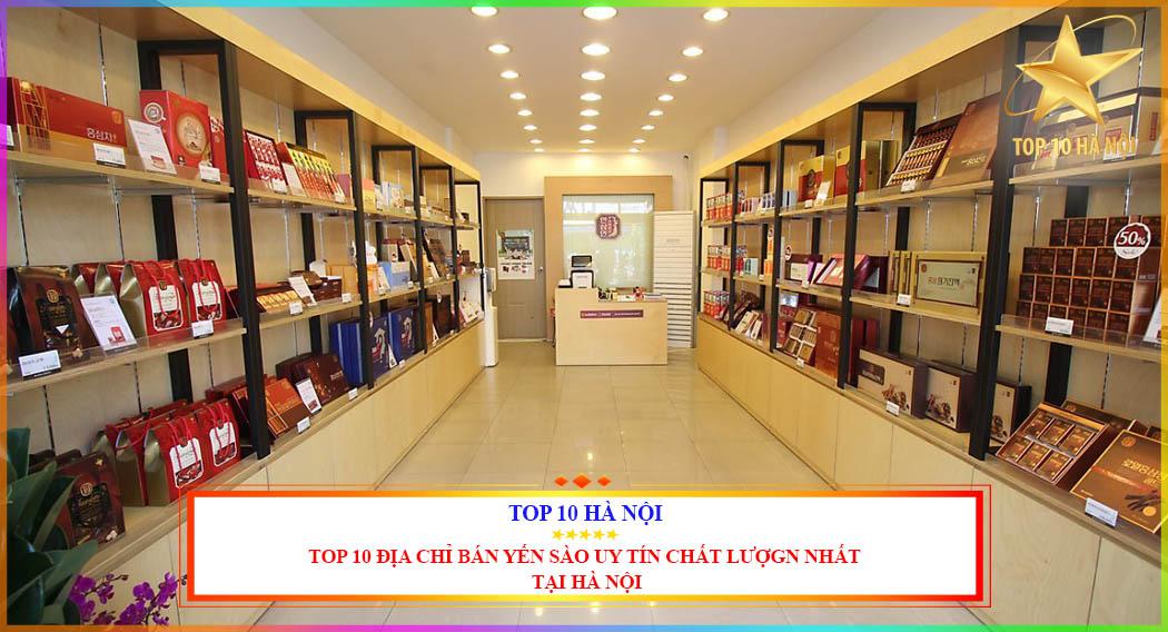 Top 10 địa chỉ bán yến sao uy tín chất lượng tại Hà Nội