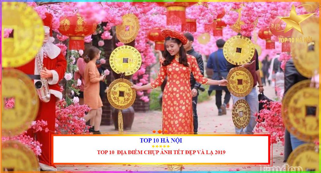TOP 10 ĐỊA ĐIỂM CHỤP ẢNH TẾT ĐẸP VÀ LẠ 2019