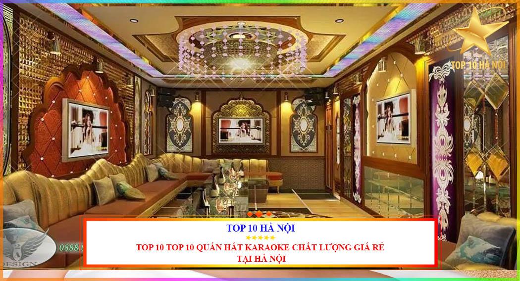 TOP 10 QUÁN HÁT KARAOKE CHẤT LƯỢNG GIÁ RẺ TẠI HÀ NỘI