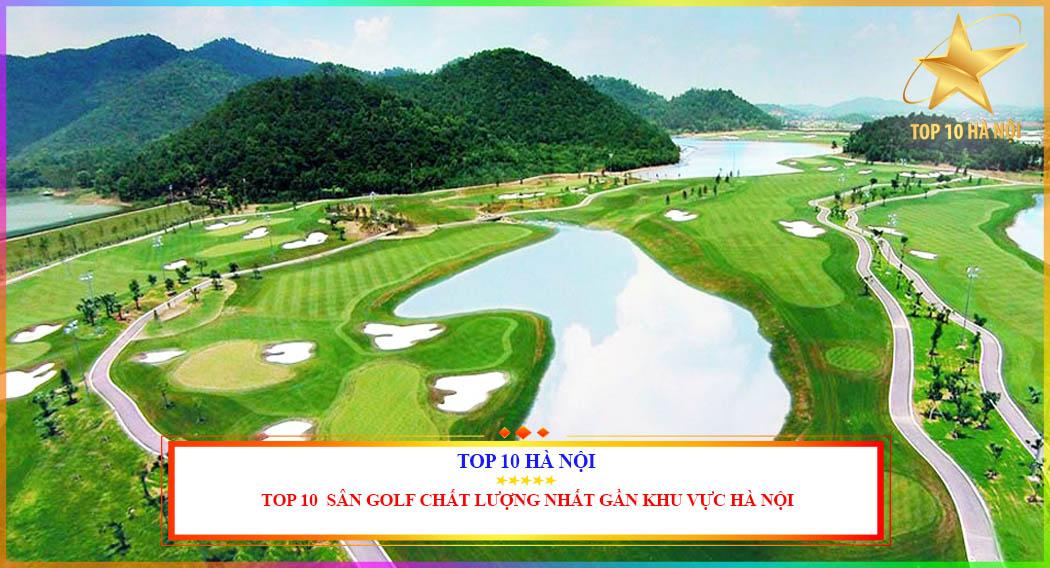 TOP 10 SÂN GOLF TỐT NHẤT TẠI HÀ NỘI