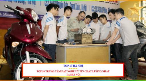 TOP 10 TRUNG TÂM DẠY NGHỀ UY TÍN CHẤT LƯỢNG NHẤT TẠI HÀ NỘI